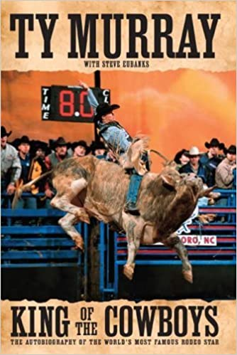 Book King of the Cowboys by Ty Murray (2007-07-09)
