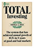 Total Investing, Thomas J. Holt, 0870003577