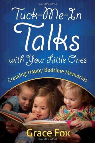 Tuck-Me-In Talks with Your Little Ones: Creating Happy Bedtime Memories