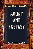 Agony and Ecstasy, Ronn Edmundson, 0595261612
