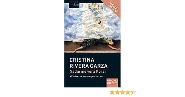 Nadie me verá llorar (Spanish Edition) - Kindle edition by Cristina Rivera Garza. Politics & Social Sciences Kindle eBooks @ Amazon.com.