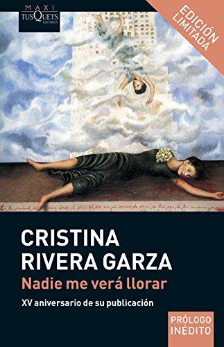 Nadie me verá llorar (Spanish Edition) by [Garza, Cristina Rivera]