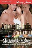 Conquering India, Melissa Schroeder, 1606018736