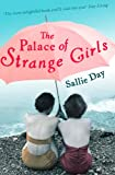 The Palace of Strange Girls by Sallie Day front cover