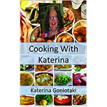 Cooking With Katerina: Healthy and traditional recipes from Crete