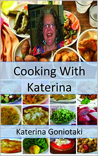 Cooking With Katerina: Healthy and traditional recipes from Crete by Katerina Goniotaki