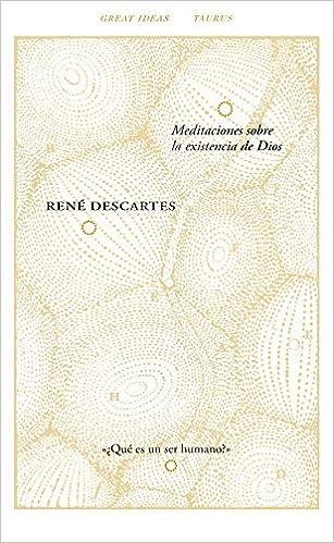 Meditaciones Sobre La Existencia De Dios por René Descartes epub