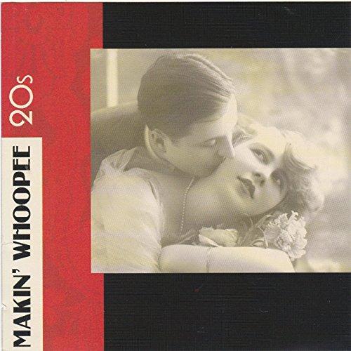 Makin' Whoopee: The 20s
