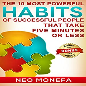 The 10 Most Powerful Habits of Successful People That Take Five Minutes or Less Audiobook