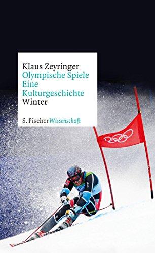 Olympische Spiele. Eine Kulturgeschichte von 1896 bis heute: Winter (German Edition) ()