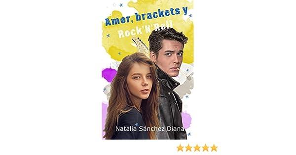 Amazon.com: Amor, brackets y RockNRoll (Lets rock nº 1) (Spanish Edition) eBook: Natalia Sánchez Diana: Kindle Store