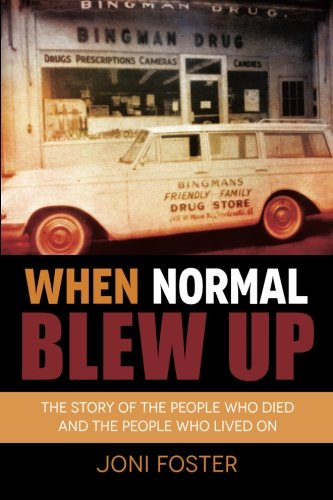 Read Online When Normal Blew Up: The Story of the People Who Died and the People Who Lived On PDF