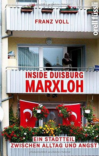 Voll, Franz - Inside Duisburg-Marxloh - Ein Stadtteil zwischen Alltag und Angst