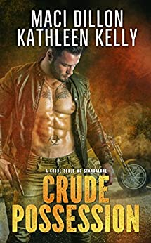Crude Possession: Crude Souls MC Standalone by [Kelly, Kathleen, Dillon, Maci]