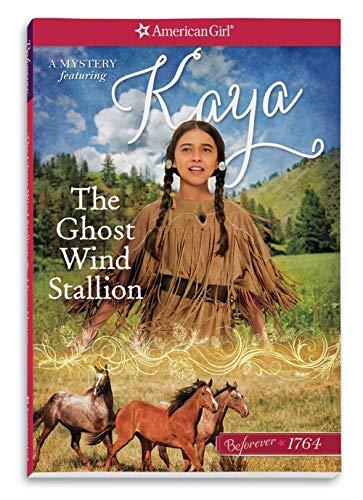 The Ghost Wind Stallion: A Kaya Mystery (American Girl Beforever)