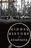Hidden History of Acadiana
