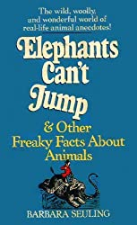 Elephants Can't Jump & Other Freaky Facts About Animals