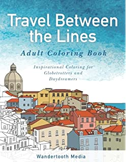 Lonely Planet Ultimate Travel Coloring Book: Lonely Planet, Iris ...