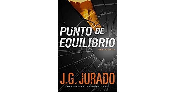 Punto de Equilibrio (Point of Balance Spanish Edition): Una novela (Atria Espanol) - Kindle edition by J.G. Jurado. Literature & Fiction Kindle eBooks ...