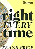 Right Every Time, Frank Price, 0566074192