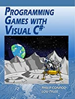Programming Games with Visual C#: An Intermediate Step by Step Tutorial, 15th Edition Front Cover