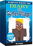 Diary of a Surfer Villager, Books 1-5: (a collection of unofficial Minecraft books) (Minecraft Books: Complete Diary of a Minecraft Villager Book 1)