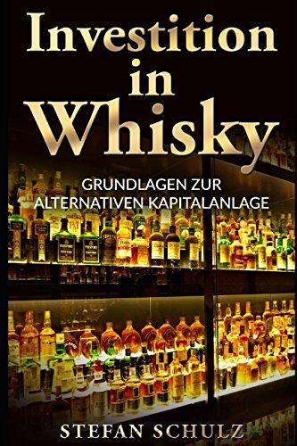 Investition in Whisky: Grundlagen zur alternativen Kapitalanlage (German Edition) pdf epub