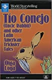 Tio Conejo/Uncle Rabbit: And Other Latin American Trickster Tales
