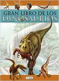 Gran libro de los dinosaurios (Gran Libro (saldaña