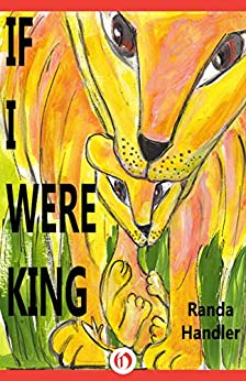 If I Were King by [Handler, Randa]