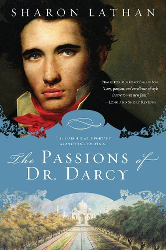 The passions of dr darcy kindle edition by sharon lathan the passions of dr darcy by lathan sharon fandeluxe Choice Image