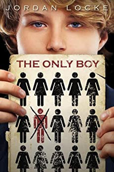 The Only Boy by [Locke, Jordan]
