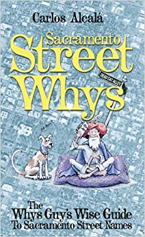Book Sacramento Street Whys: The Whys Guy's Wise Guide to Sacramento Street Names