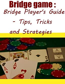 ?BEST? Bridge Game :Bridge Player's Guide - Tips, Tricks And Strategies. Alberto latest Welcome Pulsar viaje heritage 51jAbvSDROL._SX260_