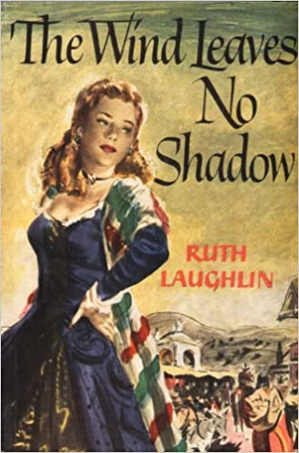 The Wind Leaves No Shadow: Ruth Laughlin: 9780870040832