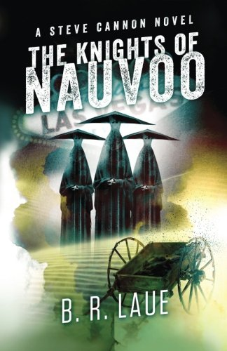 The Knights of Nauvoo (The Steve Cannon Books) (Volume 4)