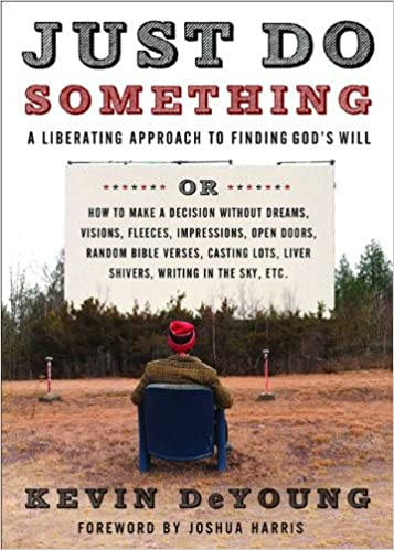 Image result for Just Do Something: A Liberating Approach to Finding God's Will