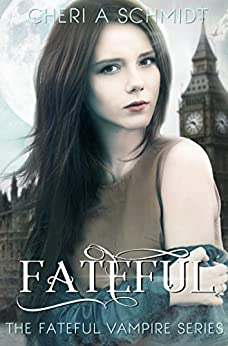 Fateful by [Schmidt, Cheri]