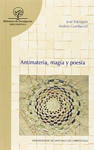 Descargar Libro Antimateria, Magia Y Poesía José Edelstein Glaubach