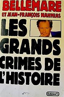 Les grands crimes de l'histoire (II), Bellemare, Pierre