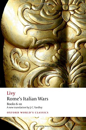 (Rome's Italian Wars: Books 6-10 (Oxford World's Classics))