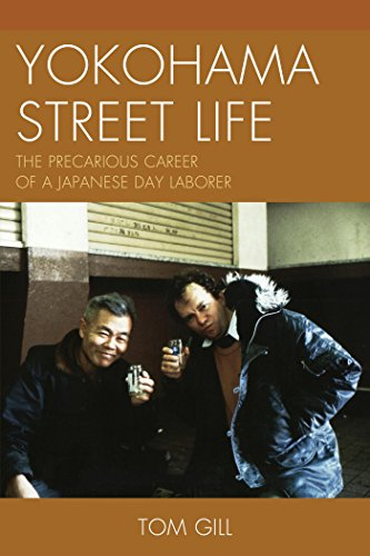 Download Yokohama Street Life: The Precarious Career of a Japanese Day Laborer (AsiaWorld) Pdf