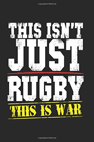 This Isn't Just Rugby This Is War: Journaling For Kids (notebook, journal, diary)
