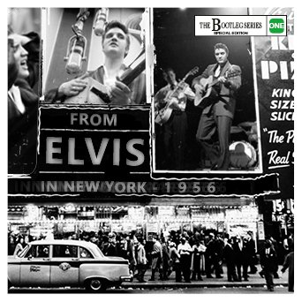 From Elvis In New York 1956 (The Bootleg Series - Special Edition) Special  Limited Edition