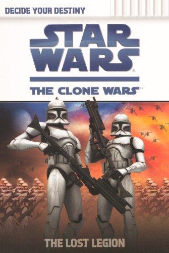 The Lost Legion (Turtleback School & Library Binding Edition) (Star Wars: The Clone Wars Decide Your Destiny (Prebound)) pdf epub