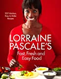Fresh, Fast and Easy Food, Lsw and Pascale, Lorraine, 0007489668