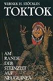 Toktok : Am Rande der Steinzeit Auf Neuguinea, STÖCKLIN, 3034862776