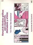 img - for Manual De Tecnicas Graficas Para Arquitectos, Disenadores Y Artistas book / textbook / text book