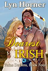 Dearest Irish: Texas Devlins, Book Four (Volume 4)