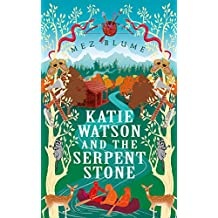 Katie Watson and the Serpent Stone (Katie Watson Mysteries in Time Book 2)